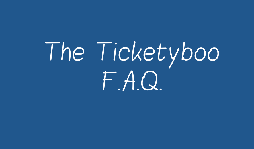 The Ticketyboo FAQ